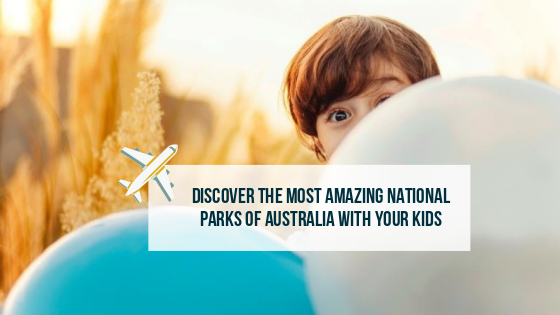 Discover the Most Amazing National Parks of Australia with