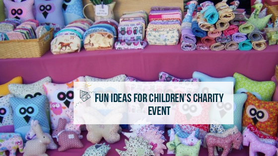 Fun Ideas for Children's Charity Event - Big Family Little